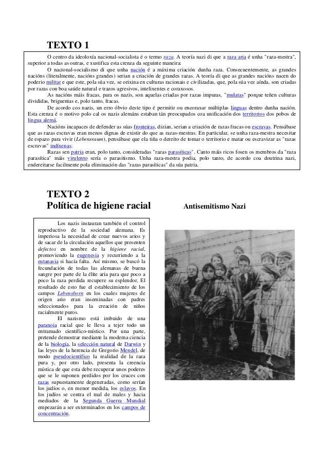 """TEXTO 1 O centro da ideoloxía nacional-socialista é o termo raza. A teoría nazi di que a raza aria é unha """"raza-mestra"""", s..."""