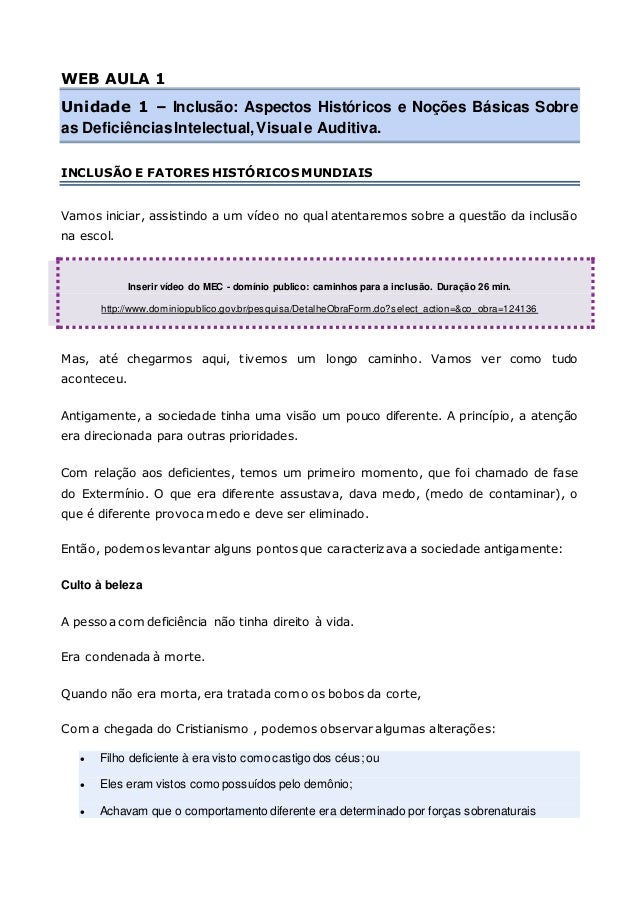 WEB AULA 1 Unidade 1 – Inclusão: Aspectos Históricos e Noções Básicas Sobre as DeficiênciasIntelectual,Visuale Auditiva. I...