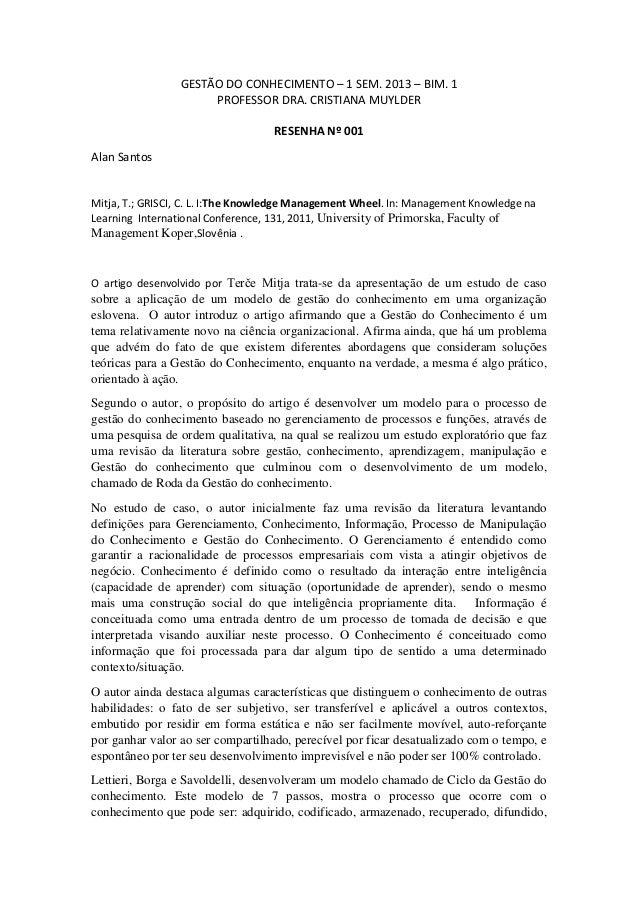GESTÃO DO CONHECIMENTO – 1 SEM. 2013 – BIM. 1                      PROFESSOR DRA. CRISTIANA MUYLDER                       ...