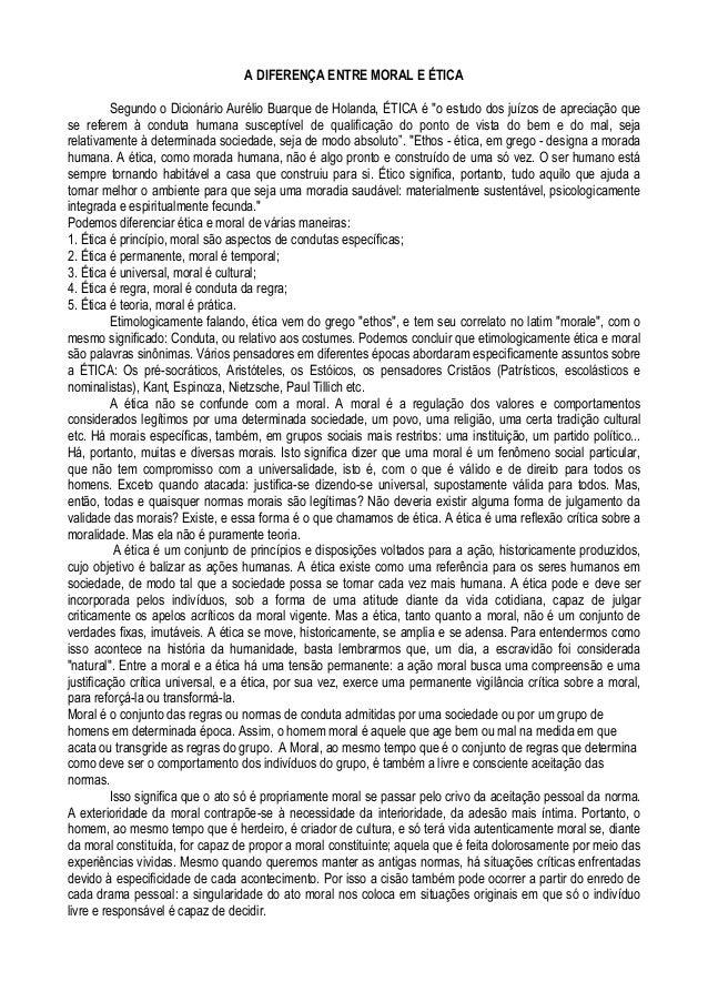 """A DIFERENÇA ENTRE MORAL E ÉTICASegundo o Dicionário Aurélio Buarque de Holanda, ÉTICA é """"o estudo dos juízos de apreciação..."""