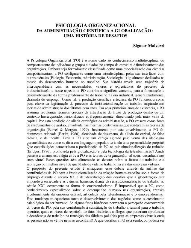 PSICOLOGIA ORGANIZACIONAL DA ADMINISTRAÇÃO CIENTÍFICA A GLOBALIZAÇÃO : UMA HISTÓRIA DE DESAFIOS Sigmar Malvezzi A Psicolog...