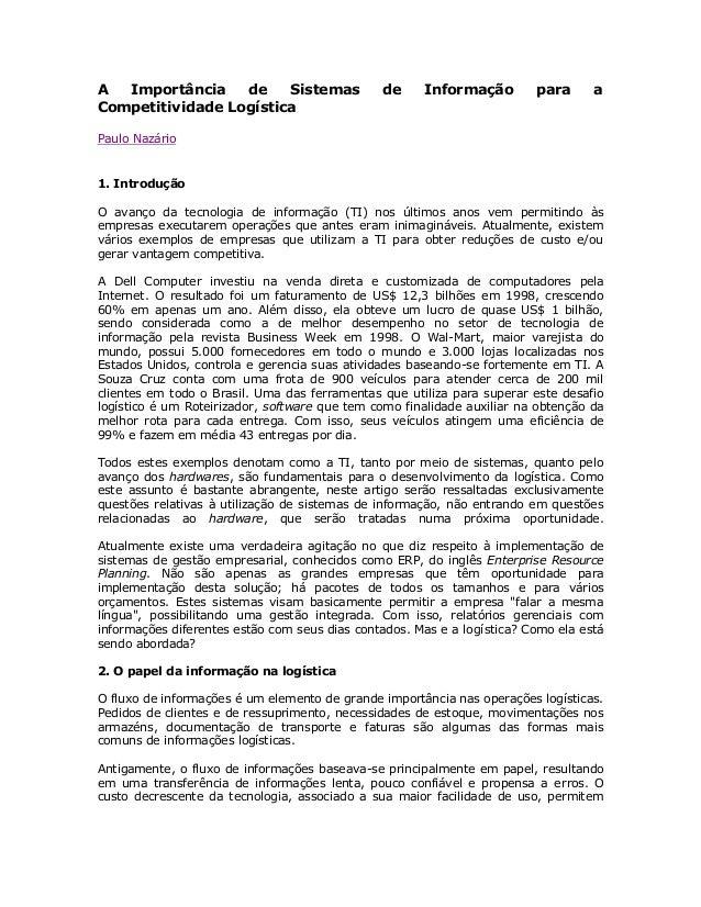A Importância de Sistemas Competitividade Logística  de  Informação  para  a  Paulo Nazário  1. Introdução O avanço da tec...