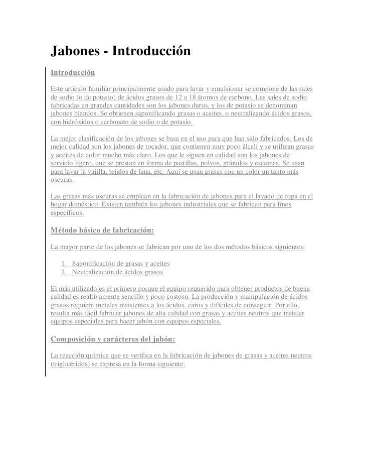 Jabones - Introducción Introducción  Este artículo familiar principalmente usado para lavar y emulsionar se compone de las...