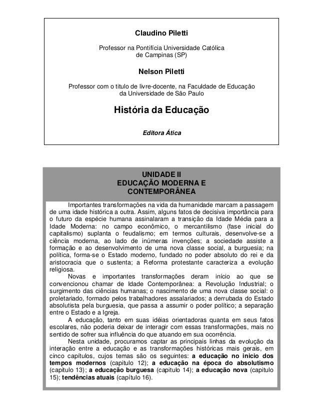 Claudino Piletti Professor na Pontifícia Universidade Católica de Campinas (SP)  Nelson Piletti Professor com o titulo de ...