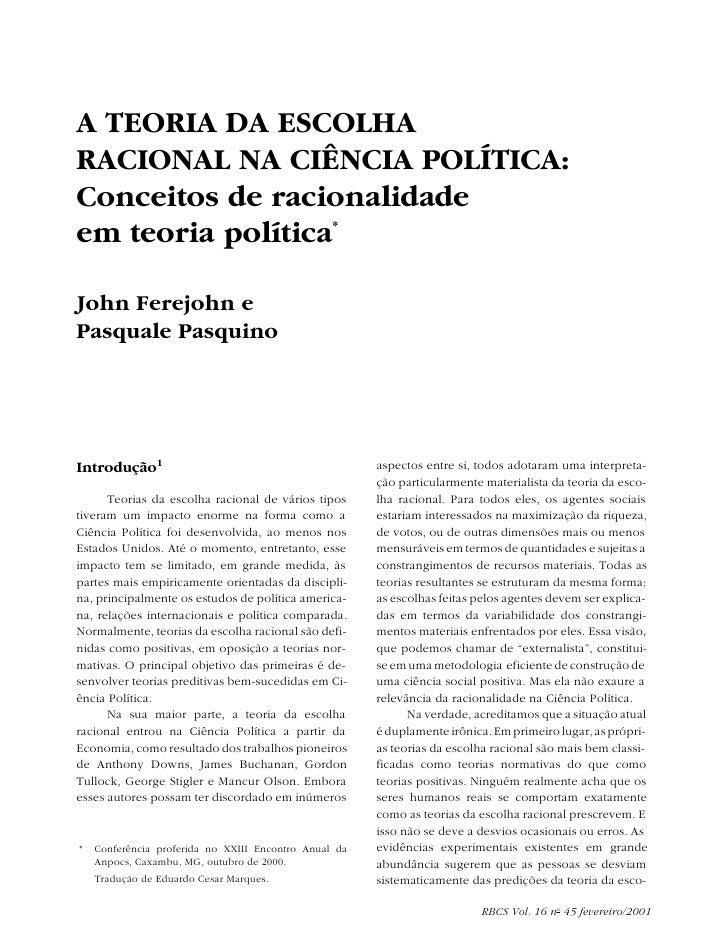 A TEORIA DA ESCOLHA RACIONAL NA CIÊNCIA POLÍTICA: Conceitos de racionalidade em teoria política*  John Ferejohn e Pasquale...