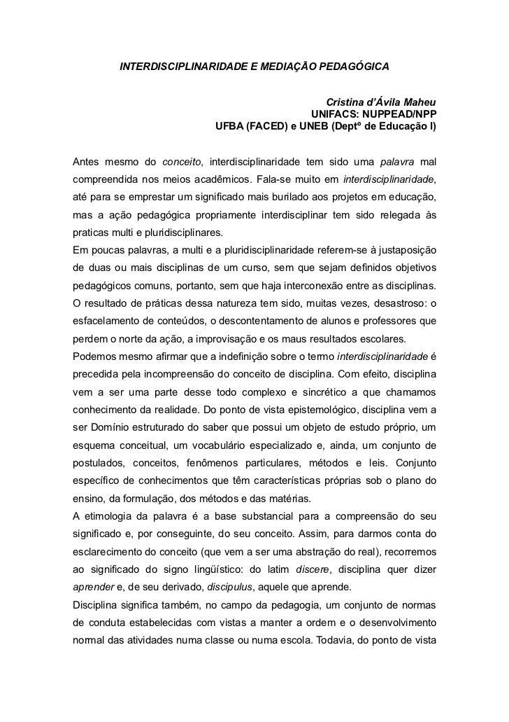 INTERDISCIPLINARIDADE E MEDIAÇÃO PEDAGÓGICA                                                     Cristina d'Ávila Maheu    ...