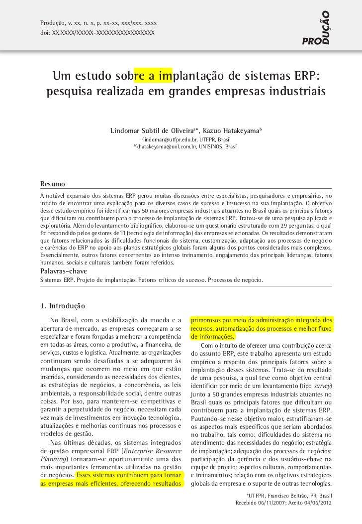 Produção, v. xx, n. x, p. xx-xx, xxx/xxx, xxxxdoi: XX.XXXX/XXXXX-XXXXXXXXXXXXXXXXX   Um estudo sobre a implantação de sist...