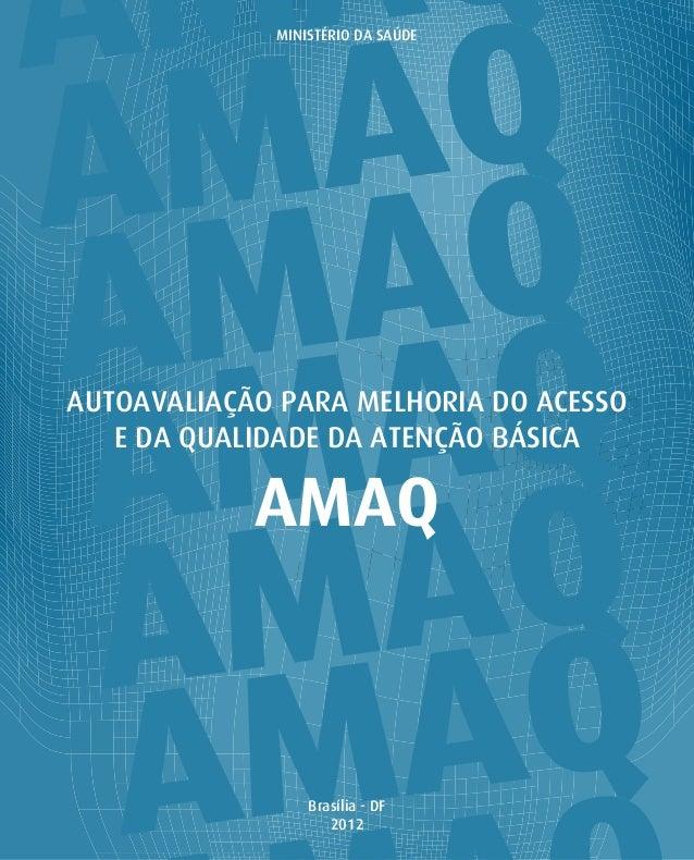 MINISTÉRIO DA SAÚDE               AUTOAVALIAÇÃOAUTOAVALIAÇÃO PARA MELHORIA DO ACESSO               PARA MELHORIA DO   E DA...