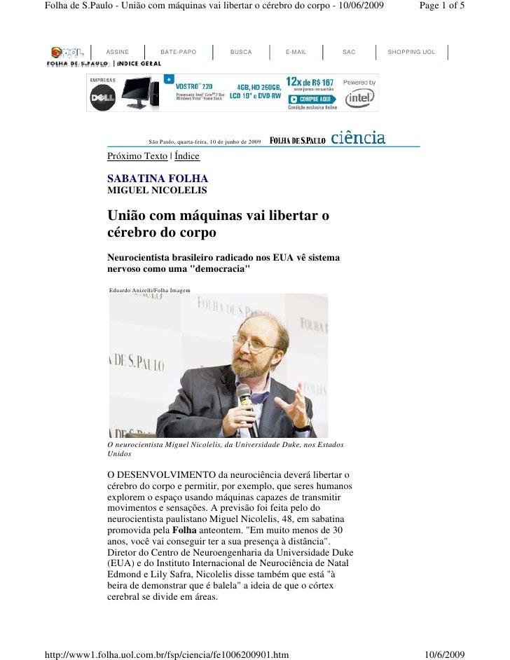 Folha de S.Paulo - União com máquinas vai libertar o cérebro do corpo - 10/06/2009                Page 1 of 5             ...
