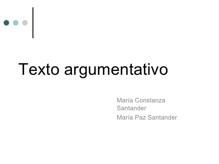 Texto argumentativo María Constanza Santander  María Paz Santander
