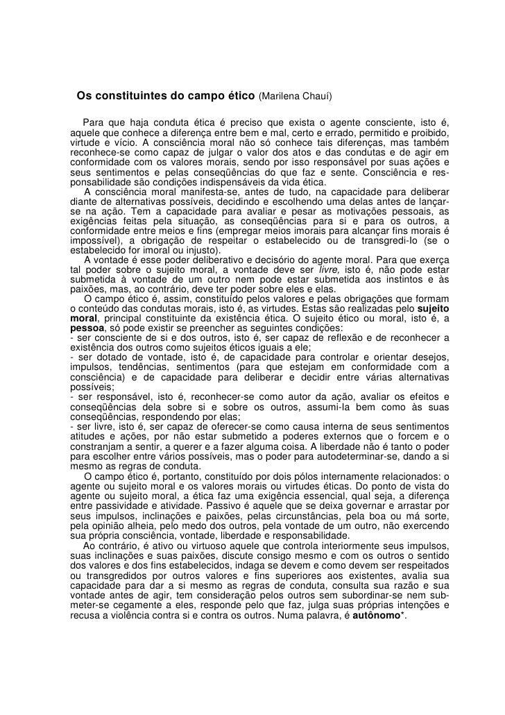 Os constituintes do campo ético (Marilena Chauí)      Para que haja conduta ética é preciso que exista o agente consciente...
