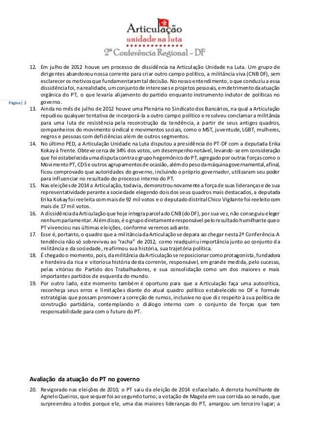 Página | 2  12. Em julho de 2012 houve um processo de dissidência na Articulação Unidade na Luta. Um grupo de  dirigentes ...
