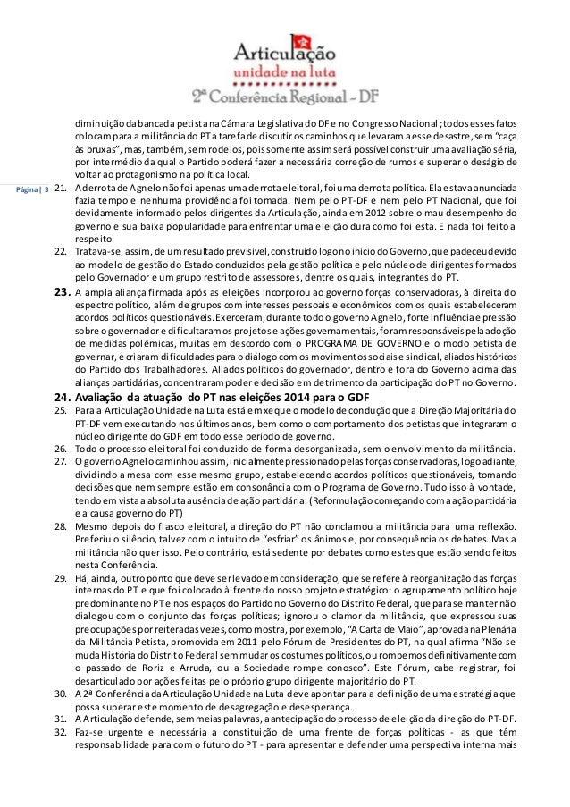 Página | 3  diminuição da bancada petista na Câmara Legislativa do DF e no Congresso Nacional ; todos esses fatos  colocam...
