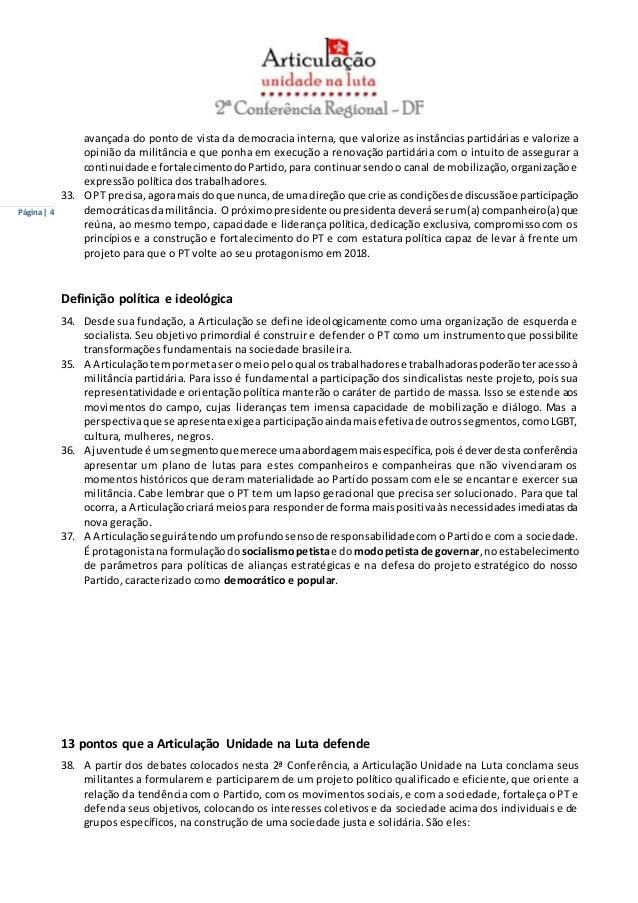 Página | 4  avançada do ponto de vista da democracia interna, que valorize as instâncias partidárias e valorize a  opinião...