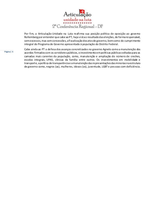 Página | 6  Por fim, a Articulação Unidade na Luta reafirma sua posição política de oposição ao governo  Rollemberg por en...