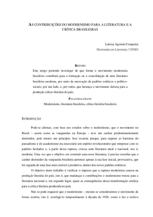 AS CONTRIBUIÇÕES DO MODERNISMO PARA A LITERATURA E A CRÍTICA BRASILEIRAS Larissa Agostini Cerqueira Mestranda em Literatur...