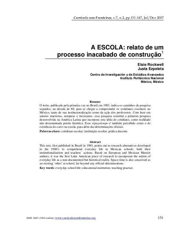 Currículo sem Fronteiras, v.7, n.2, pp.131-147, Jul/Dez 2007 A ESCOLA: relato de um processo inacabado de construção1 Elsi...