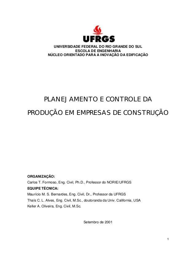 1 UNIVERSIDADE FEDERAL DO RIO GRANDE DO SUL ESCOLA DE ENGENHARIA NÚCLEO ORIENTADO PARA A INOVAÇÃO DA EDIFICAÇÃO PLANEJAMEN...