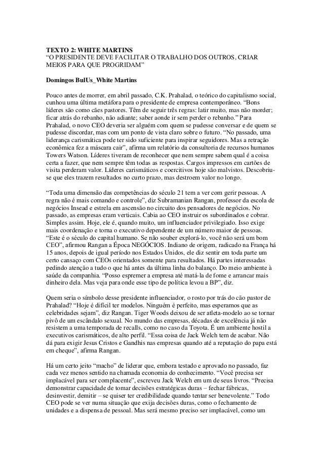 """TEXTO 2: WHITE MARTINS""""O PRESIDENTE DEVE FACILITAR O TRABALHO DOS OUTROS, CRIARMEIOS PARA QUE PROGRIDAM""""Domingos BulUs_Whi..."""