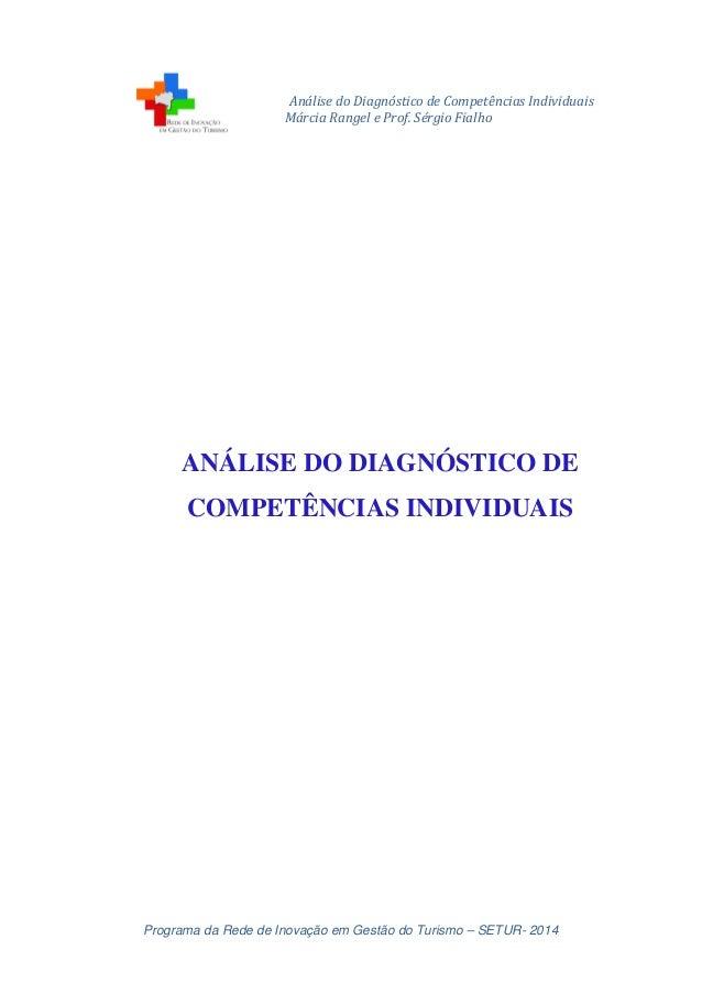 Análise do Diagnóstico de Competências Individuais Márcia Rangel e Prof. Sérgio Fialho Programa da Rede de Inovação em Ges...
