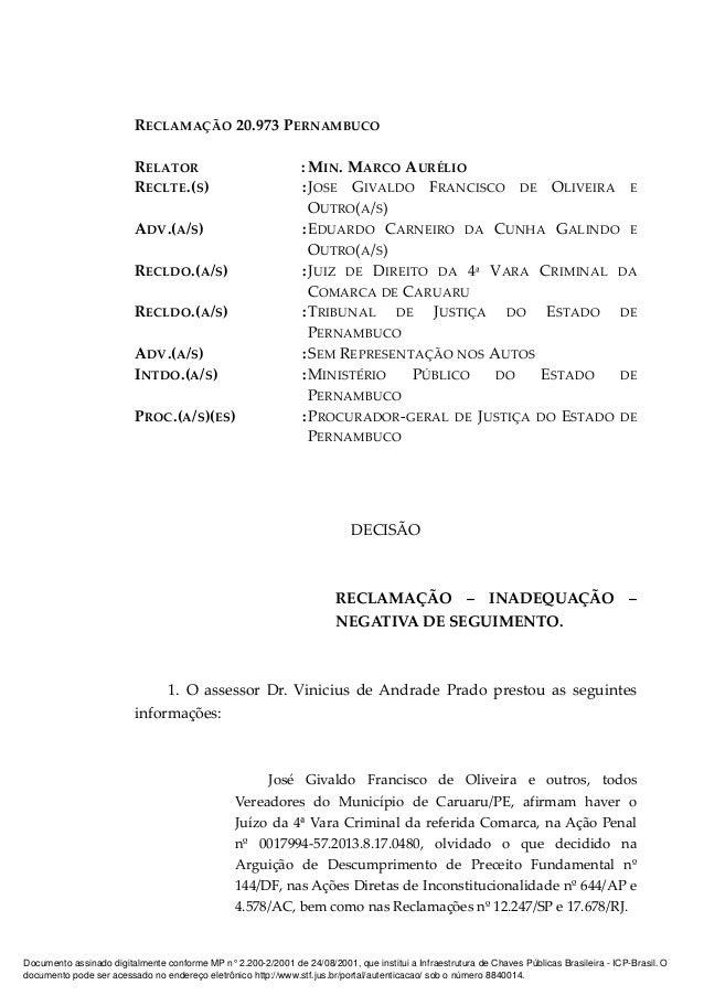 RECLAMAÇÃO 20.973 PERNAMBUCO RELATOR : MIN. MARCO AURÉLIO RECLTE.(S) :JOSE GIVALDO FRANCISCO DE OLIVEIRA E OUTRO(A/S) ADV....