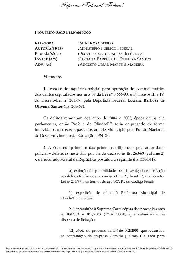 INQUÉRITO 3.613 PERNAMBUCO RELATORA : MIN. ROSA WEBER AUTOR(A/S)(ES) :MINISTÉRIO PÚBLICO FEDERAL PROC.(A/S)(ES) :PROCURADO...