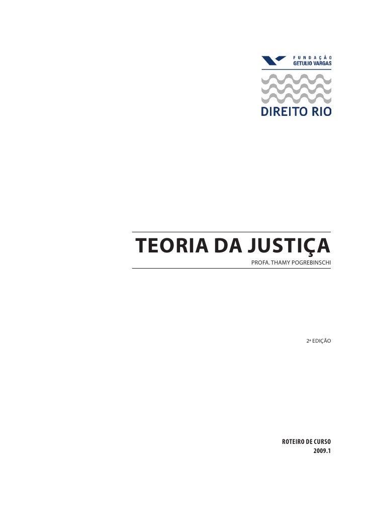 teoria da justiça           Profa. Thamy Pogrebinschi                                2ª edição                        ROTE...