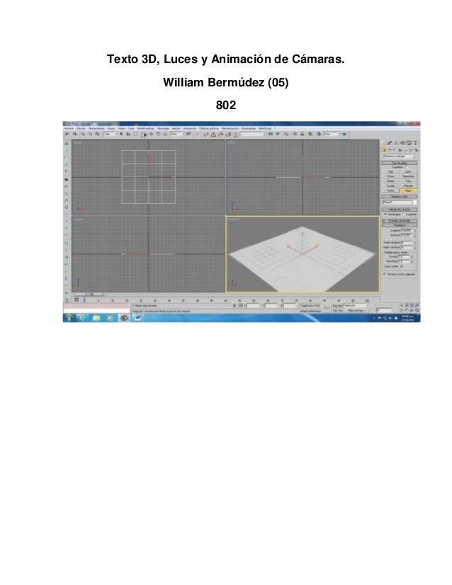 Texto 3D, Luces y Animación de Cámaras.         William Bermúdez (05)                 802