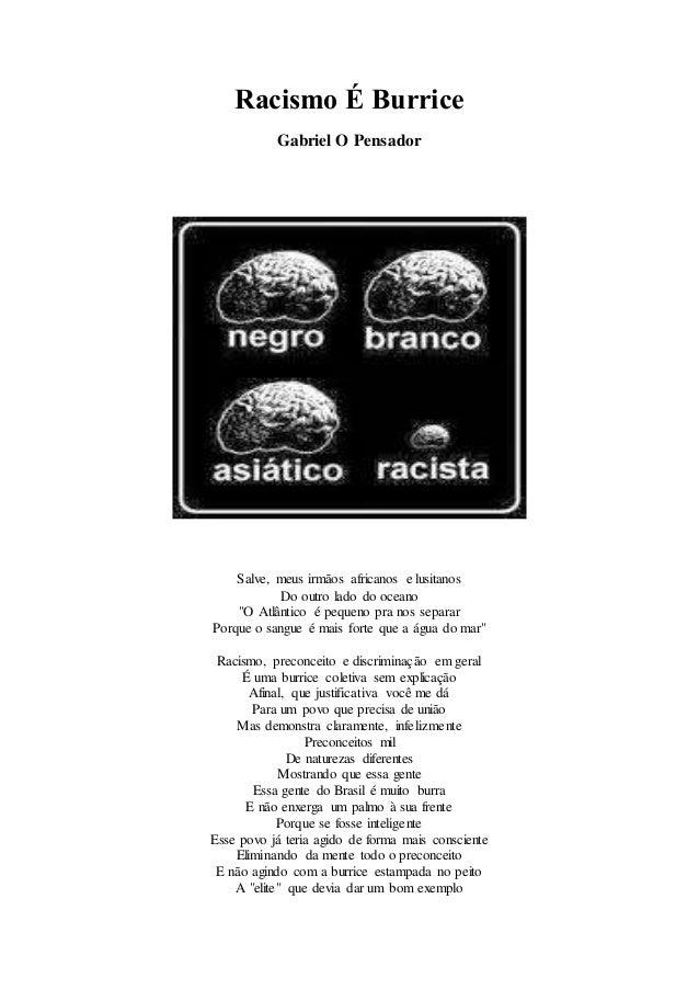 """Racismo É Burrice Gabriel O Pensador Salve, meus irmãos africanos e lusitanos Do outro lado do oceano """"O Atlântico é peque..."""