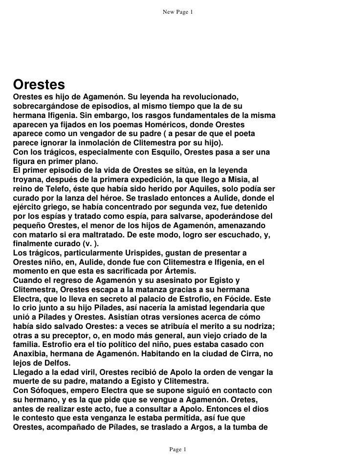New Page 1     Orestes Orestes es hijo de Agamenón. Su leyenda ha revolucionado, sobrecargándose de episodios, al mismo ti...