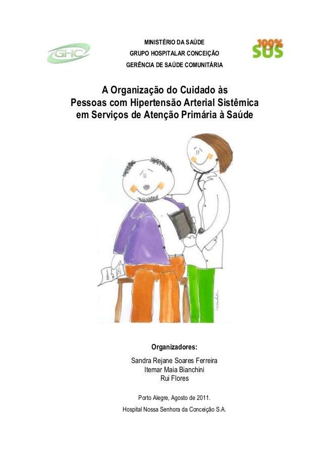 MINISTÉRIO DA SAÚDE             GRUPO HOSPITALAR CONCEIÇÃO            GERÊNCIA DE SAÚDE COMUNITÁRIA      A Organização do ...