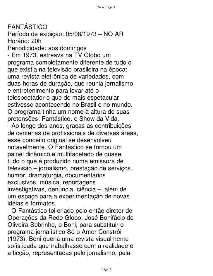 New Page 1     FANTÁSTICO Período de exibição: 05/08/1973 – NO AR Horário: 20h Periodicidade: aos domingos - Em 1973, estr...