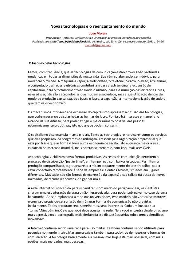 Novas tecnologias e o reencantamento do mundo  José Moran Pesquisador, Professor, Conferencista e Orientador de projetos i...