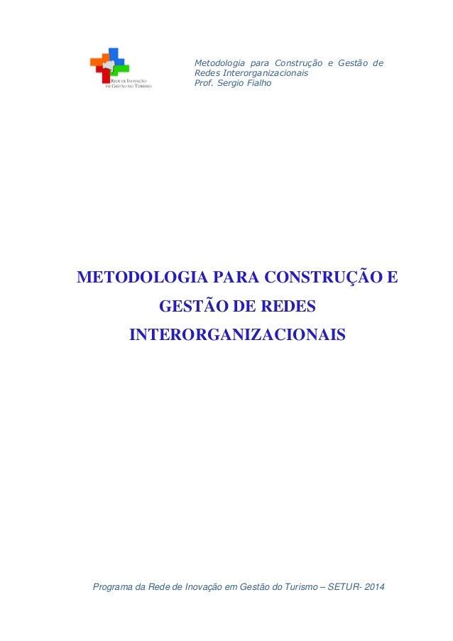 Metodologia para Construção e Gestão de Redes Interorganizacionais Prof. Sergio Fialho Programa da Rede de Inovação em Ges...