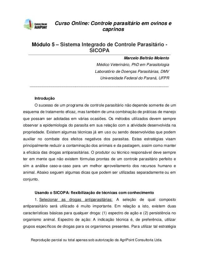 Reprodução parcial ou total apenas sob autorização da AgriPoint Consultoria Ltda.  Curso Online: Controle parasitário em o...