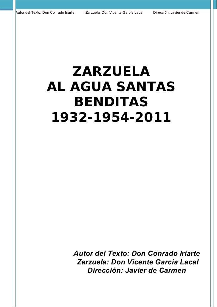 1    Autor del Texto: Don Conrado Iriarte   Zarzuela: Don Vicente García Lacal   Dirección: Javier de Carmen              ...