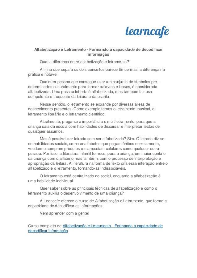 learncafe Alfabetização e Letramento - Formando a capacidade de decodificar informação Qual a diferença entre alfabetizaçã...