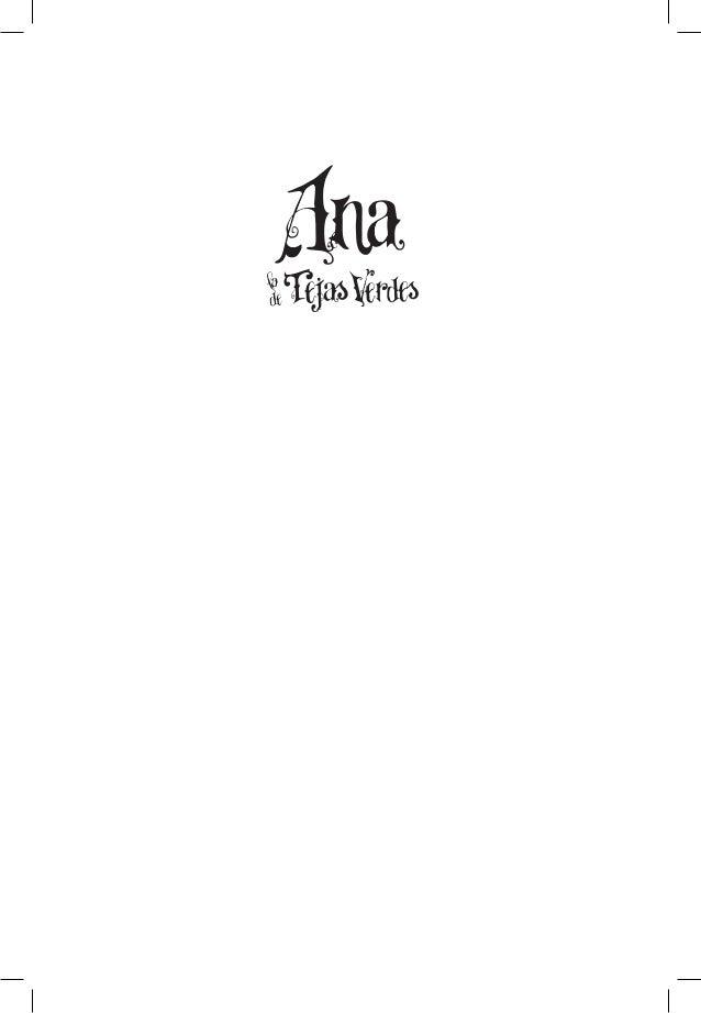 L. M. Montgomery Traducción de Elena Casares Landauro Ilustraciones de José Espinosa y Antonio Cuesta