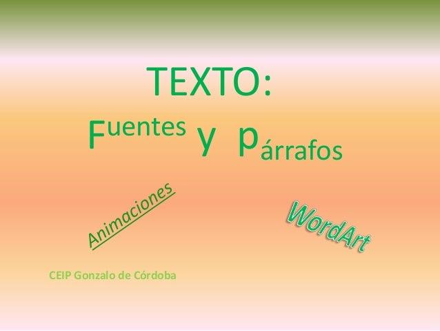 TEXTO:      F uentes y p                  árrafosCEIP Gonzalo de Córdoba