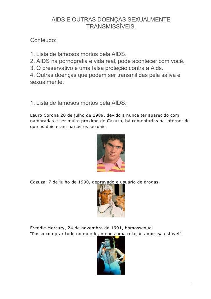AIDS E OUTRAS DOENÇAS SEXUALMENTE                    TRANSMISSÍVEIS.Conteúdo:1. Lista de famosos mortos pela AIDS.2. AIDS ...