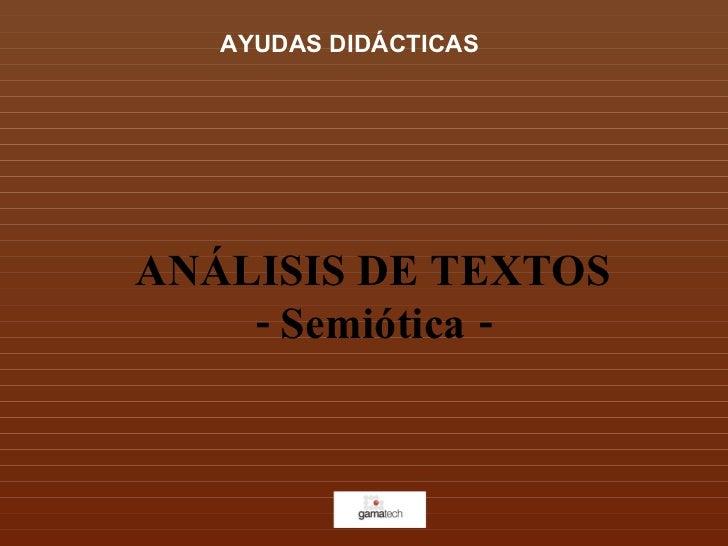 ANÁLISIS DE TEXTOS -  Semiótica  - AYUDAS DIDÁCTICAS
