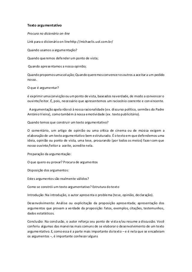 Texto argumentativo Procura no dicionário on-line Link para o dicionário on linehttp://michaelis.uol.com.br/ Quando usamos...