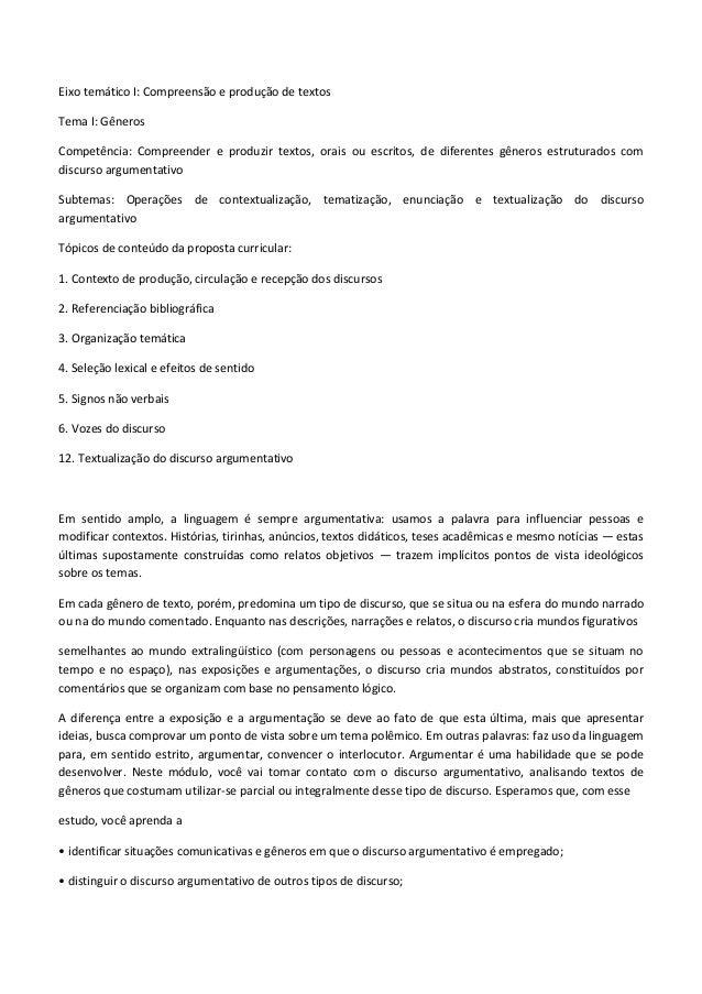 Eixo temático I: Compreensão e produção de textos Tema I: Gêneros Competência: Compreender e produzir textos, orais ou esc...