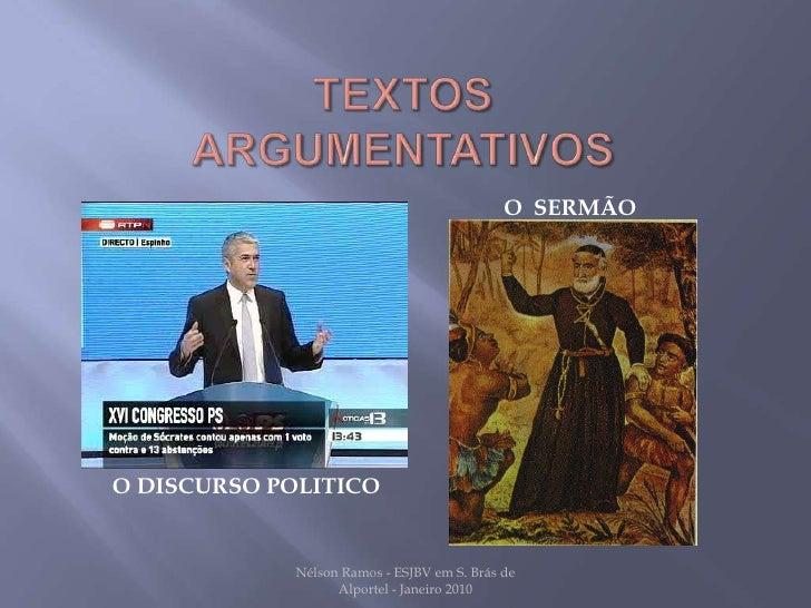 TEXTOS ARGUMENTATIVOS<br />O  SERMÃO<br />O DISCURSO POLITICO<br />Nélson Ramos - ESJBV em S. Brás de Alportel - Janeiro 2...