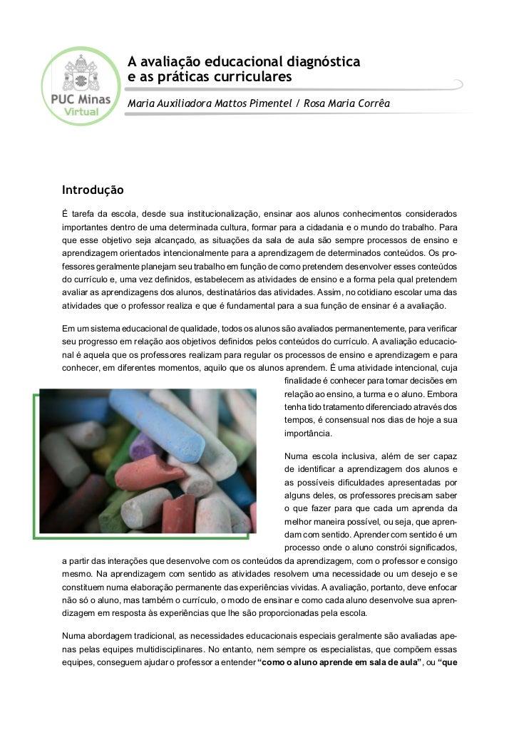 A avaliação educacional diagnóstica                  e as práticas curriculares                  Maria Auxiliadora Mattos ...