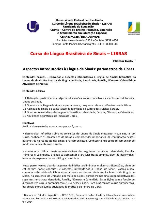 Universidade Federal de Uberlândia Curso de Língua Brasileira de Sinais - LIBRAS Faculdade de Educação CEPAE – Centro de E...