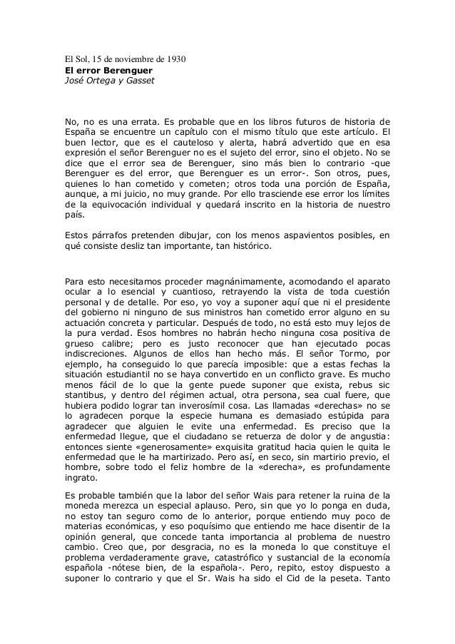 El Sol, 15 de noviembre de 1930 El error Berenguer José Ortega y Gasset No, no es una errata. Es probable que en los libro...
