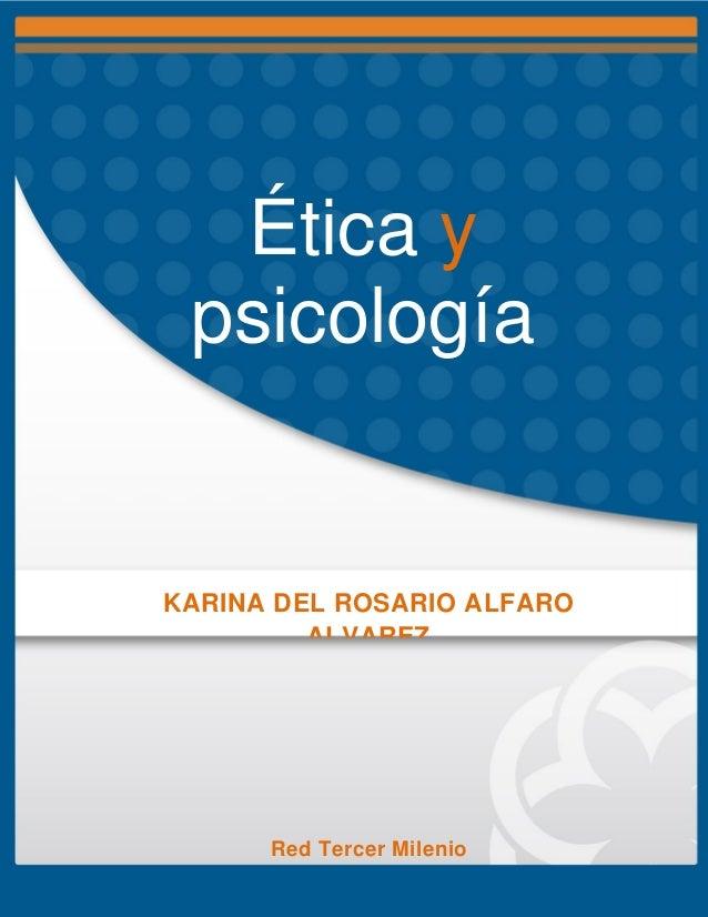 0 Ética y psicología KARINA DEL ROSARIO ALFARO ALVAREZ Red Tercer Milenio