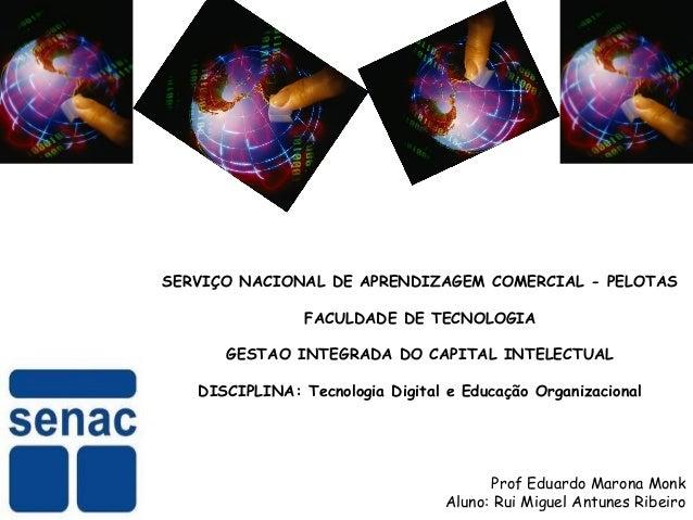 SERVIÇO NACIONAL DE APRENDIZAGEM COMERCIAL - PELOTAS FACULDADE DE TECNOLOGIA GESTAO INTEGRADA DO CAPITAL INTELECTUAL DISCI...