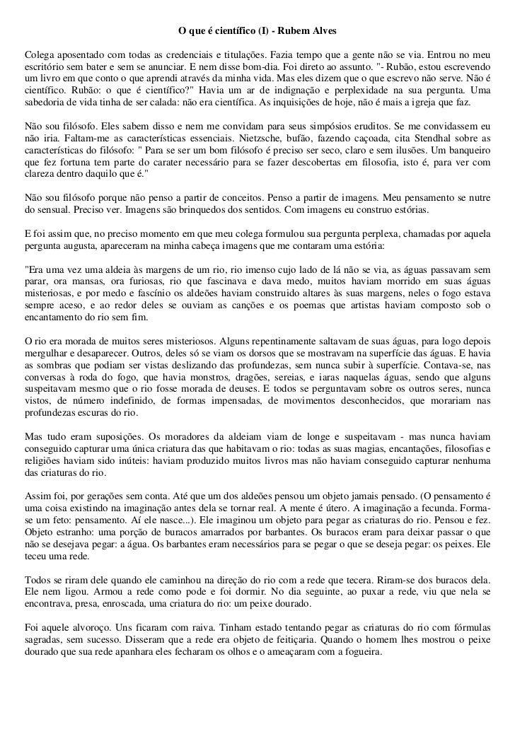 O que é científico (I) - Rubem AlvesColega aposentado com todas as credenciais e titulações. Fazia tempo que a gente não s...